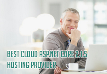 Best Cloud ASP.NET Core 2.1.5 Hosting Provider