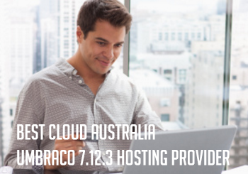 Best Cloud Australia Umbraco 7.12.3 Hosting Provider