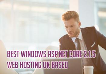 Best Windows ASP.NET Core 2.1.5 Web Hosting UK Based