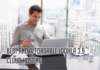 Best and Affordable Joomla 3.9 Cloud Hosting