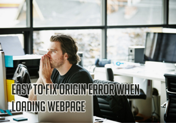 Easy to Fix Origin Error when Loading Webpage