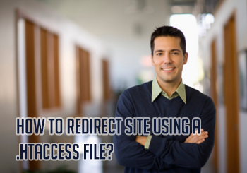 How to Redirect Site Using a .htaccess File? - Change Domain Names Without Lose SEO
