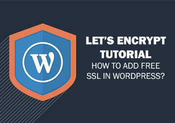 Let's Encrypt Tutorial – How to Add Free SSL in WordPress?