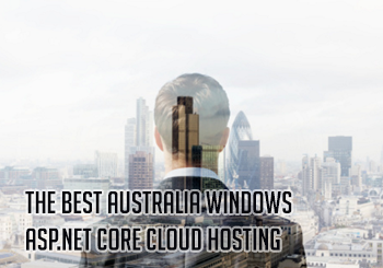 The Best Australia Windows ASP.NET Core Cloud Hosting