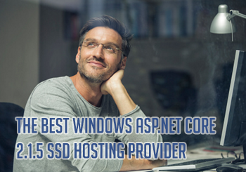 The Best Windows ASP.NET Core 2.1.5 SSD Hosting Provider