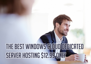 The Best Windows Cloud Dedicated Server Hosting $12.99 ONLY