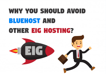 Why You Should Avoid Bluehost and Other EIG Hosting?