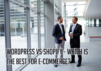 WordPress vs Shopify – Which is The Best for e-Commerce?