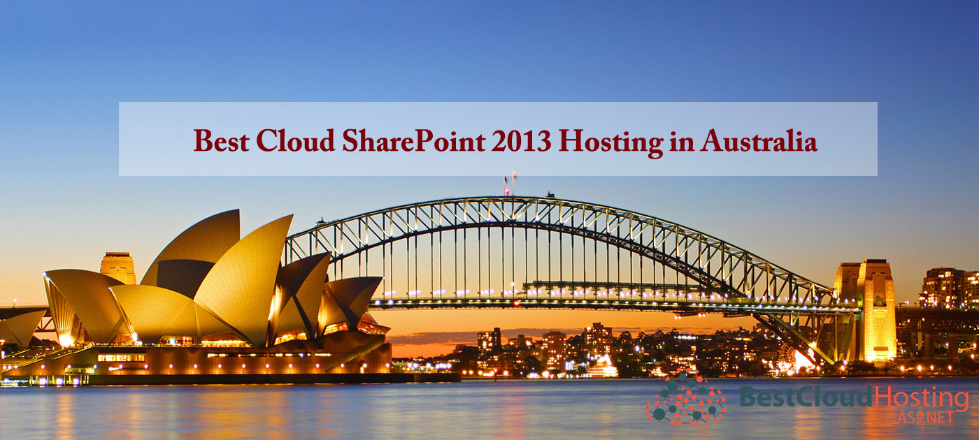 Best Cloud SharePoint 2013 Hosting Recommendation In Australia